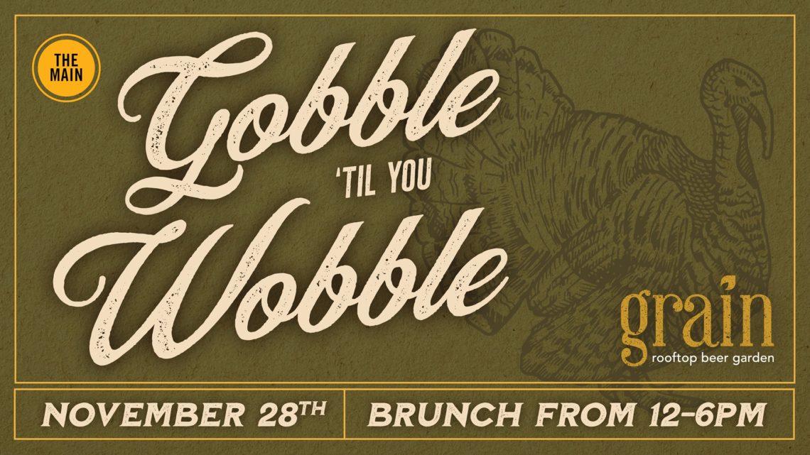 """Gobble Till You Wobble"" Thanksgiving Day Brunch"